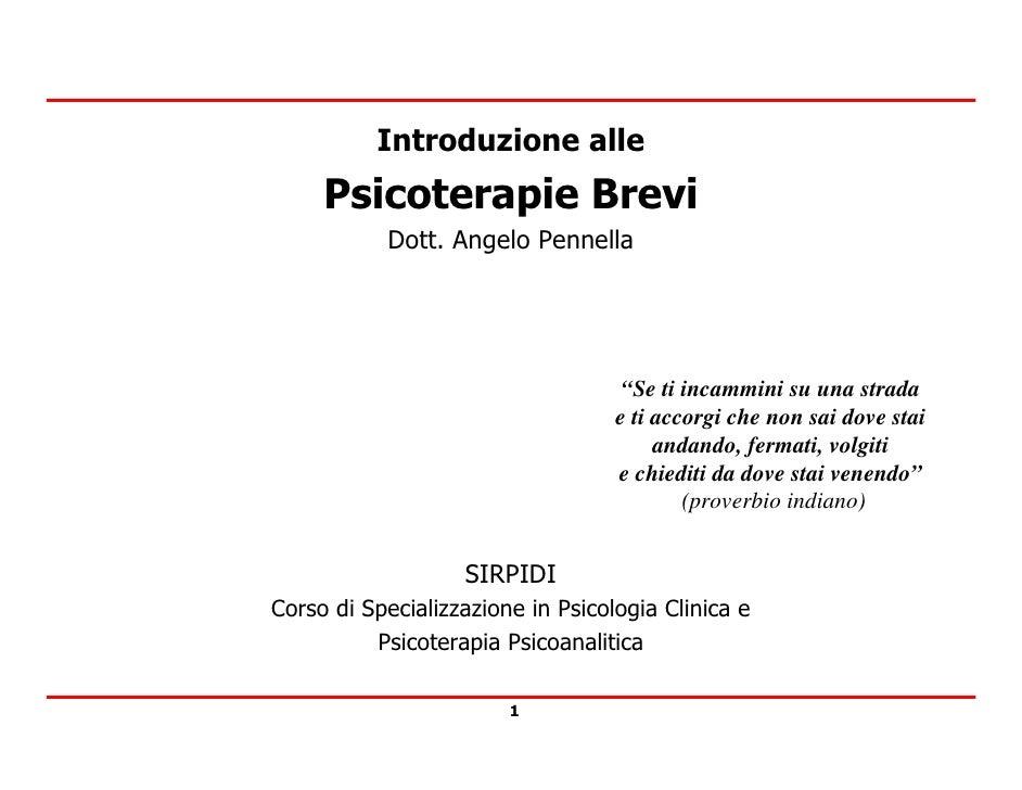 """Introduzione alle      Psicoterapie Brevi            Dott. Angelo Pennella                                         """"Se ti ..."""