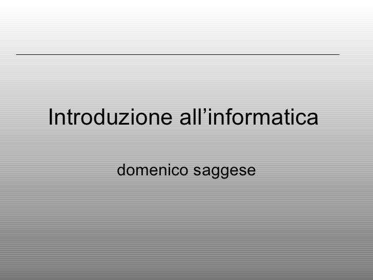 Introduzione all'informatica  domenico saggese
