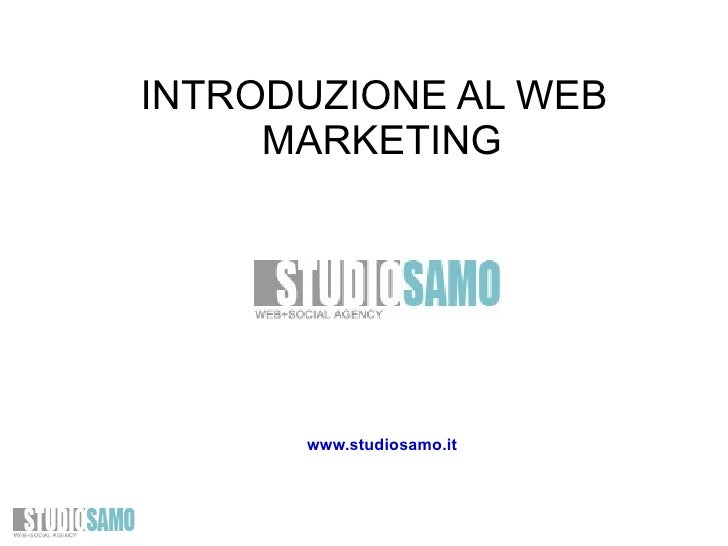 INTRODUZIONE AL WEB     MARKETING      www.studiosamo.it