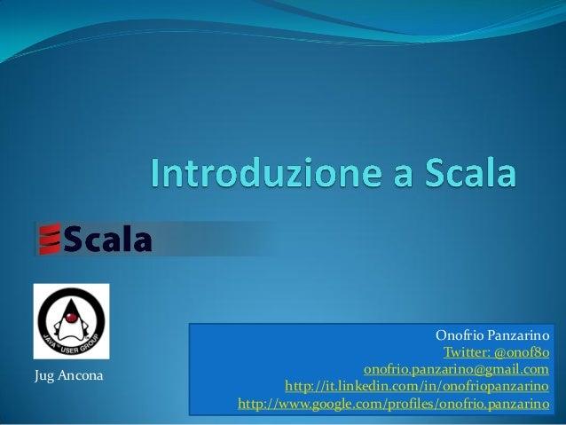 Jug Ancona Onofrio Panzarino Twitter: @onof80 onofrio.panzarino@gmail.com http://it.linkedin.com/in/onofriopanzarino http:...
