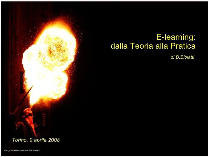 E-LEARNING: Dalla Teoria alla Pratica Università degli Studi di Torino, aprile 2008 -  D.Biolatti  - www.psicologiadellavo...