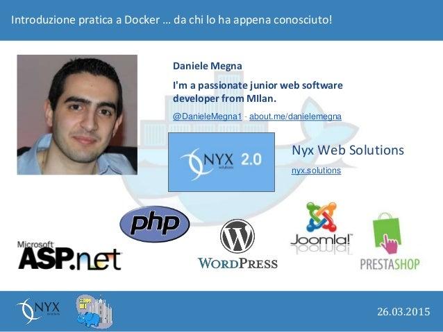 Introduzione pratica a docker, da chi lo ha appena conosciuto Slide 3