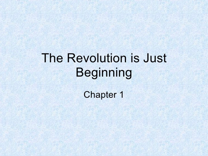 The Revolution is Just Beginning Chapter 1