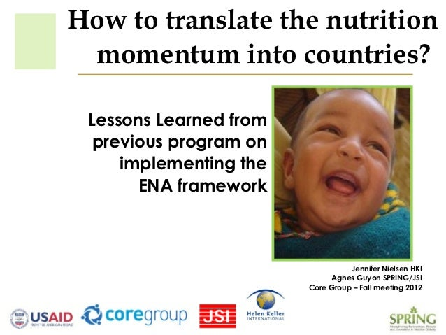 How to translate the nutrition momentum into countries? Lessons Learned from  previous program on     implementing the    ...