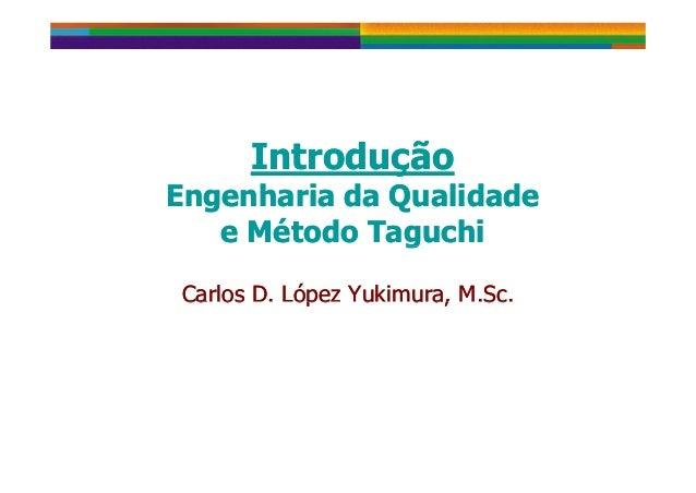 Introdução Engenharia da Qualidade Introdução Engenharia da QualidadeEngenharia da Qualidade e Método Taguchi Engenharia d...