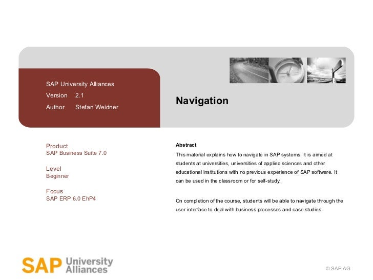 Navigation Abstract This material explains how to navigate in SAP systems. It is aimed at students at universities, univer...