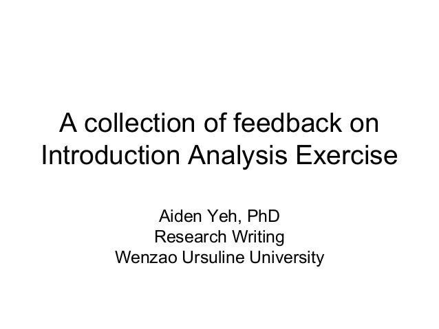 A collection of feedback on Introduction Analysis Exercise Aiden Yeh, PhD Research Writing Wenzao Ursuline University