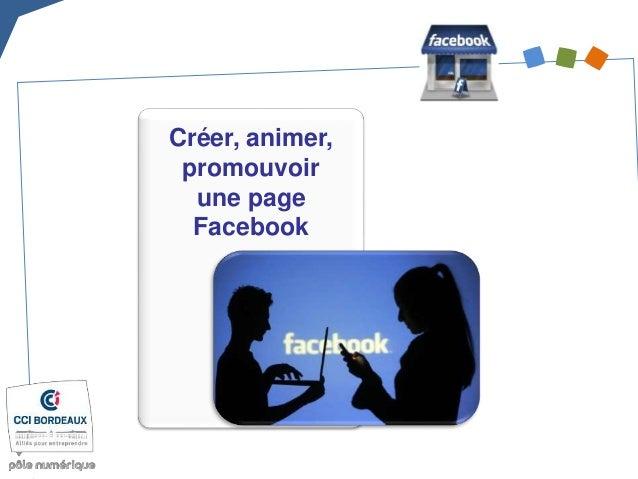 Créer, animer, promouvoir une page Facebook