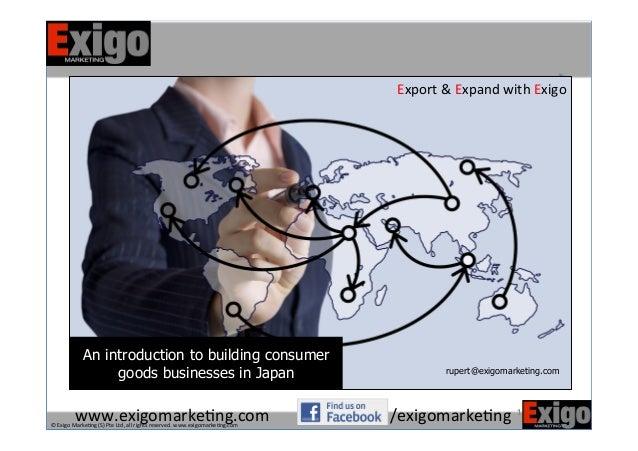 ©  Exigo  Marke-ng  (S)  Pte  Ltd,  all  rights  reserved.  www.exigomarke-ng.com   1   Export  &...