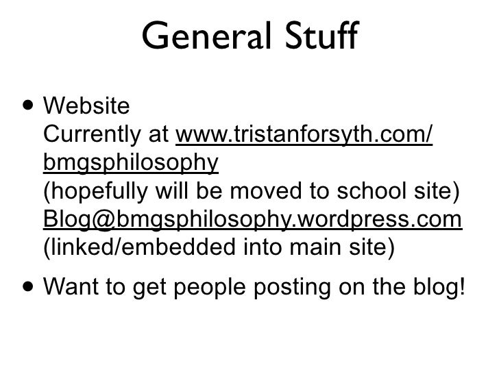 General Stuff • Website   Currently at www.tristanforsyth.com/   bmgsphilosophy   (hopefully will be moved to school site)...
