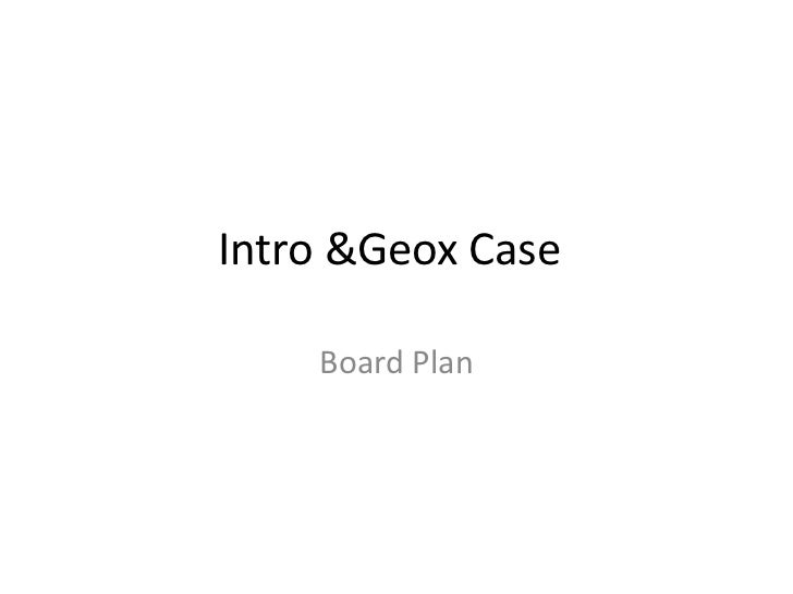 Intro & Geox Case	<br />Board Plan<br />