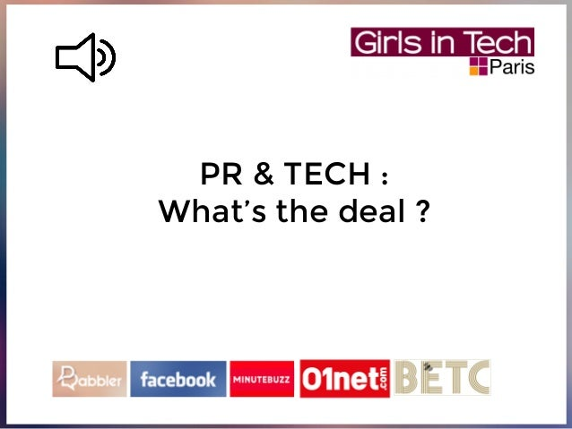 PR & TECH :  What's the deal ?