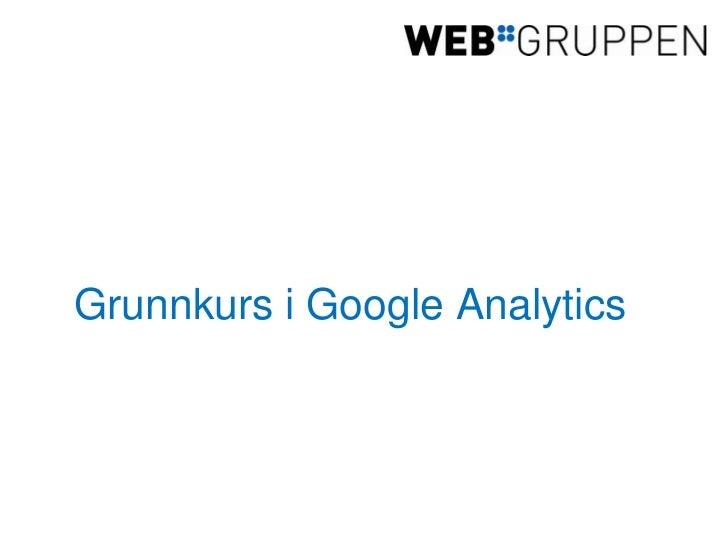 Grunnkurs i Google Analytics<br />