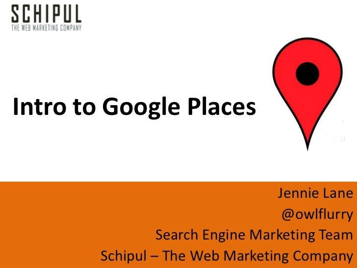 Intro to Google Places                                 Jennie Lane                                  @owlflurry            ...