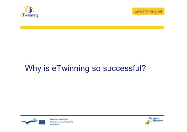 eTwinning Continues   To be connective & non bureaucratic To offer recognition To be supportive and offer opportunity for ...