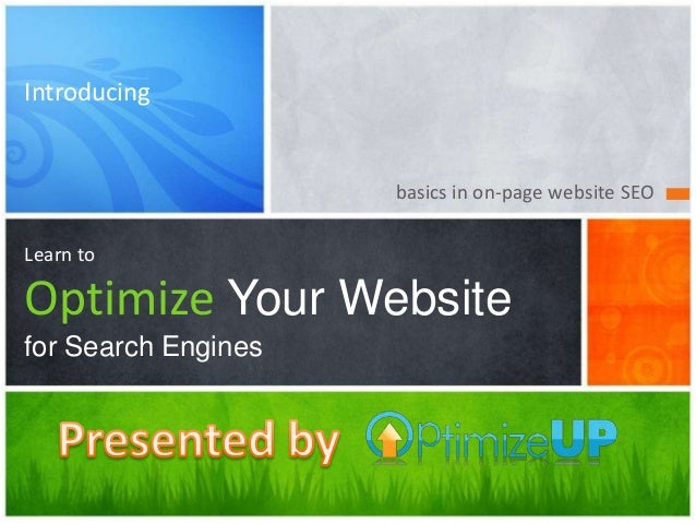 basics in on-page website SEO Learn to Optimize Your Website for Search Engines Introducing