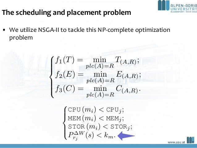 The scheduling and placement problem onents placed onto the Cloud – Edge resources: M = i | i 2 N, 0  i   }, where |M|=...