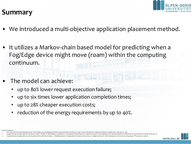 Summary • We introduced a multi-objective application placement method. • It utilizes a Markov-chain based model for predi...