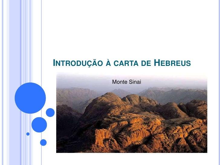 INTRODUÇÃO À CARTA DE HEBREUS            Monte Sinai