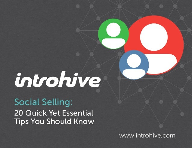 Social Selling: 20 Quick Yet Essential Tips You Should Know www.introhive.com