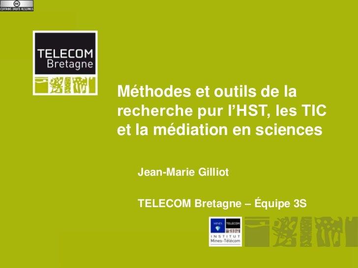 Méthodes et outils de la           recherche pur l'HST, les TIC           et la médiation en sciences                 Jean...