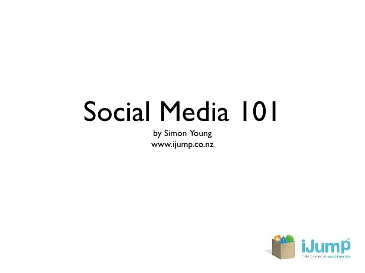 Social Media 101      by Simon Young      www.ijump.co.nz