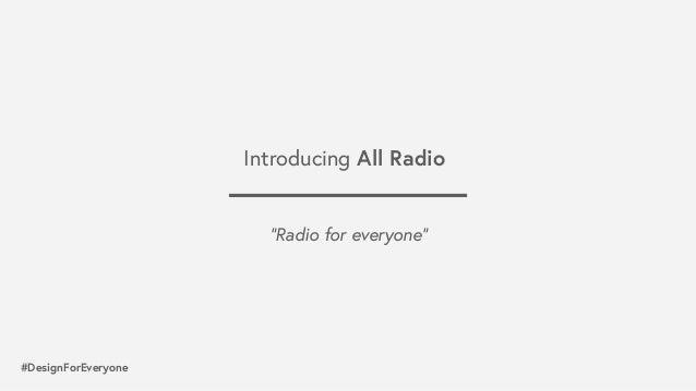 "#DesignForEveryone ""Radio for everyone"" Introducing All Radio"