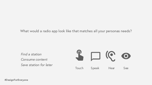 #DesignForEveryone Find a station Consume content Save station for later What would a radio app look like that matches a...