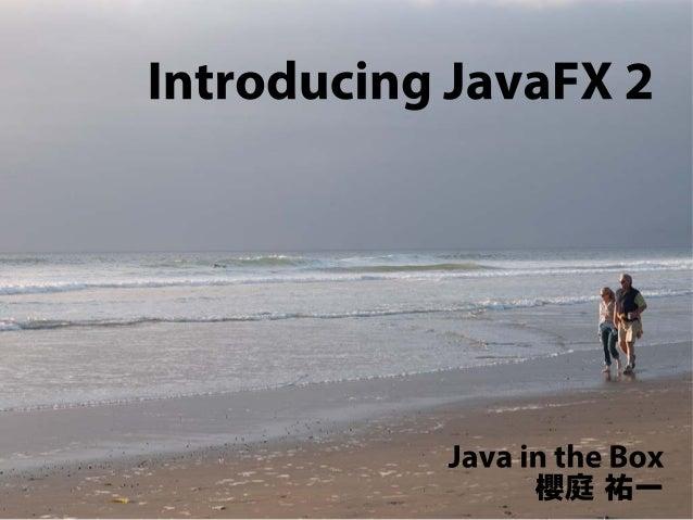 Introducing JavaFX 2