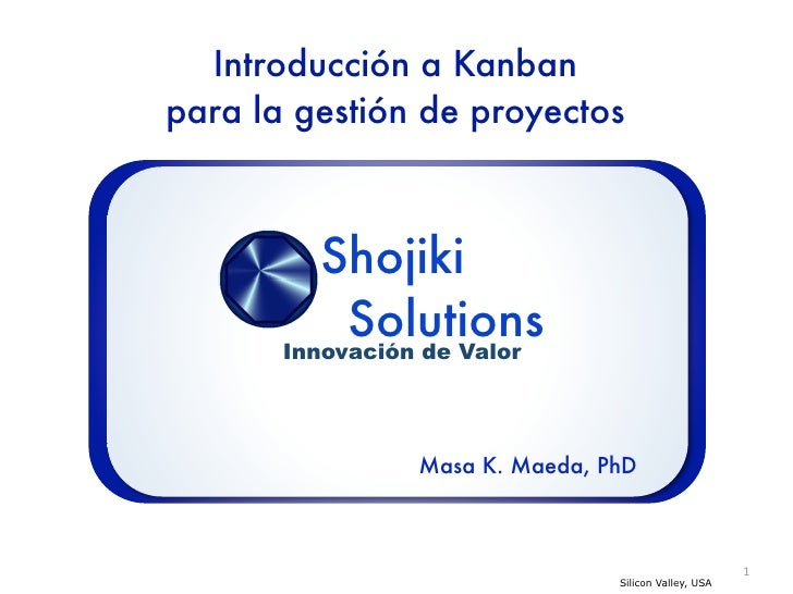 Introducción a Kanbanpara la gestión de proyectos          Shojiki            Solutions       Innovación de Valor         ...