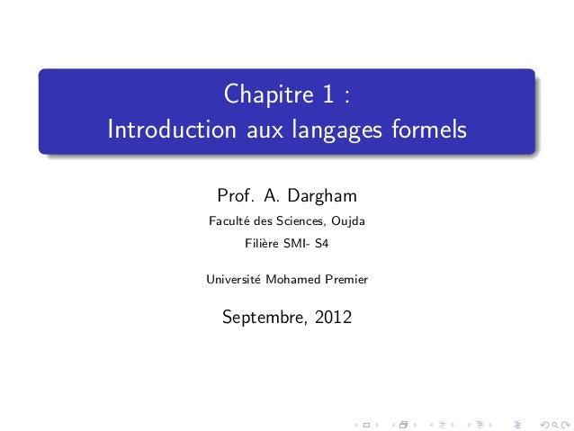 Chapitre 1 :Introduction aux langages formels          Prof. A. Dargham         Facult´ des Sciences, Oujda               ...