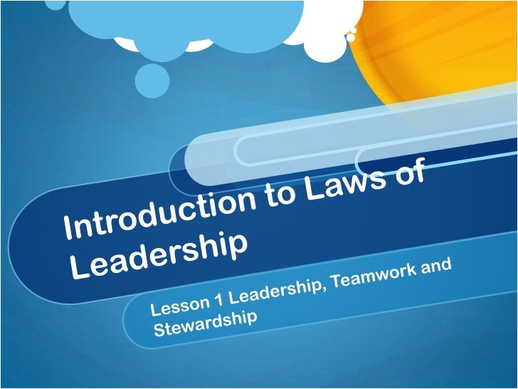 Introduction to Laws of Leadership<br />Lesson 1 Leadership, Teamwork and Stewardship<br />