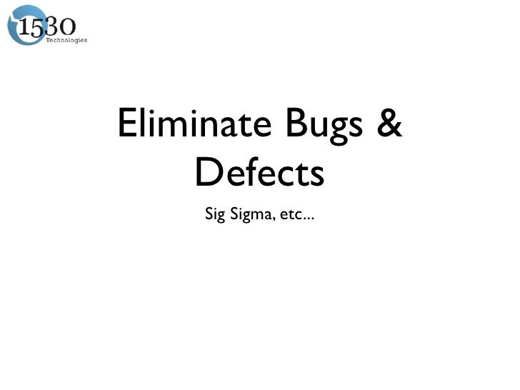 Eliminate Bugs & Defects Sig