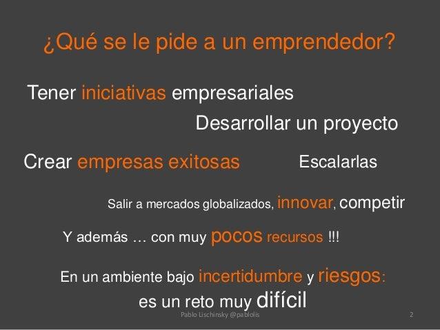 Desarrollo de nuevos emprendimientos usando el método Lean Startup  Slide 2