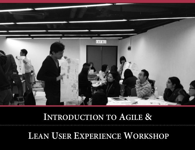 INTRODUCTION TO AGILE & LEAN USER EXPERIENCE WORKSHOP