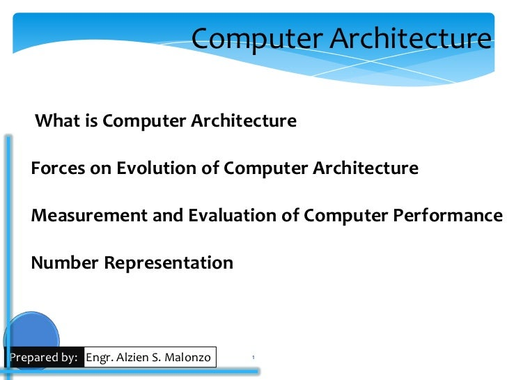 Computer Architecture    What is Computer Architecture   Forces on Evolution of Computer Architecture   Measurement and Ev...
