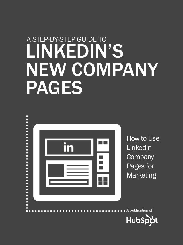 1              a step-by-step guide to linkedin's new company pages         a step-by-step guide to         linkedin's    ...
