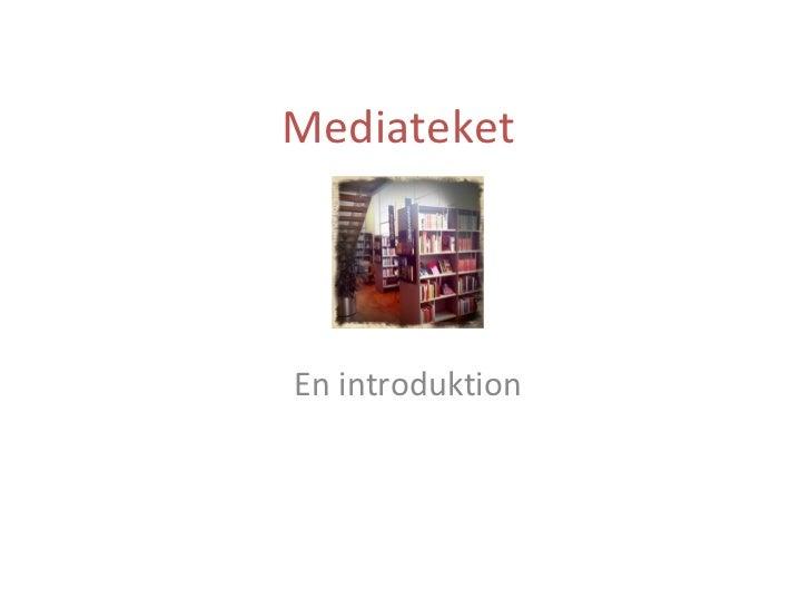 Mediateket En introduktion