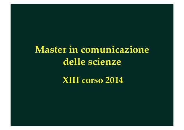 Master in comunicazione delle scienze XIII corso 2014