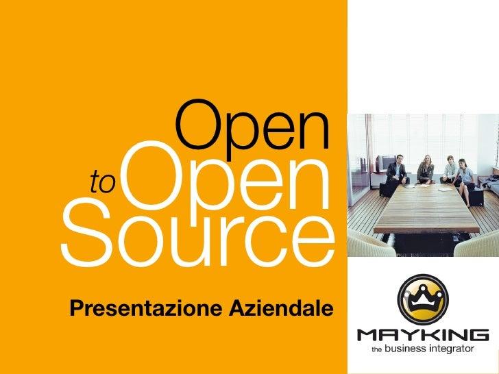 Open  Open  to  Source Presentazione Aziendale