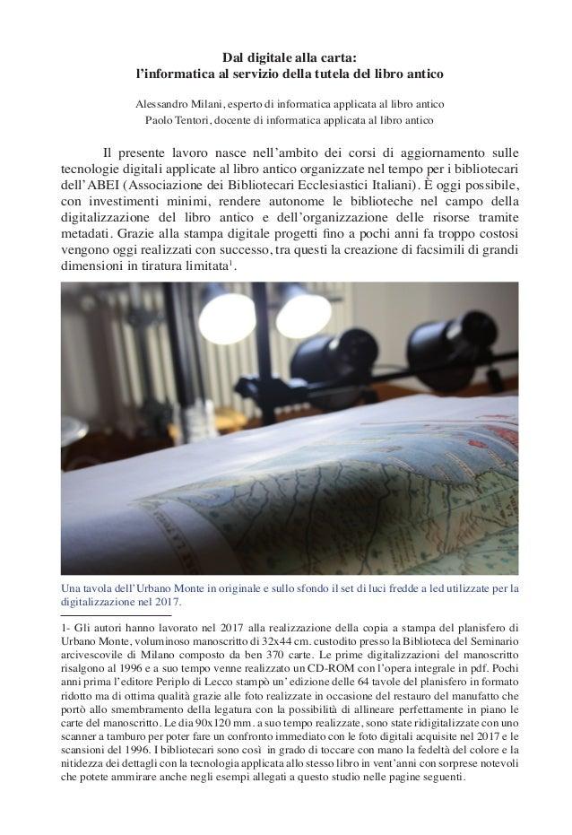 Dal digitale alla carta: l'informatica al servizio della tutela del libro antico Alessandro Milani, esperto di informatica...