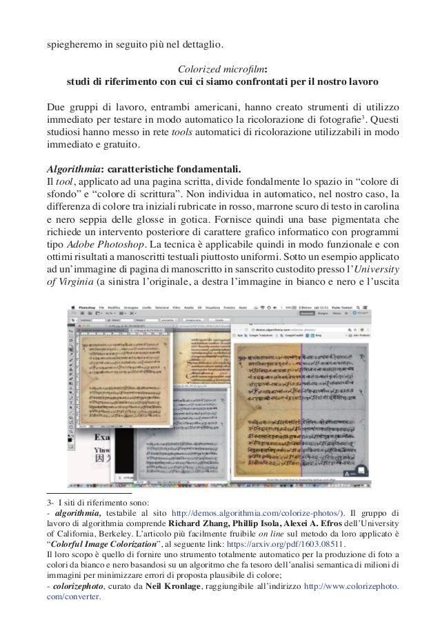 spiegheremo in seguito più nel dettaglio. Colorized microfilm: studi di riferimento con cui ci siamo confrontati per il no...