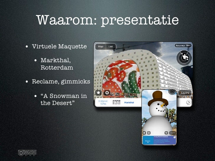"Waarom: presentatie • Virtuele Maquette   • Markthal,     Rotterdam  • Reclame, gimmicks   • ""A Snowman in     the Desert"""