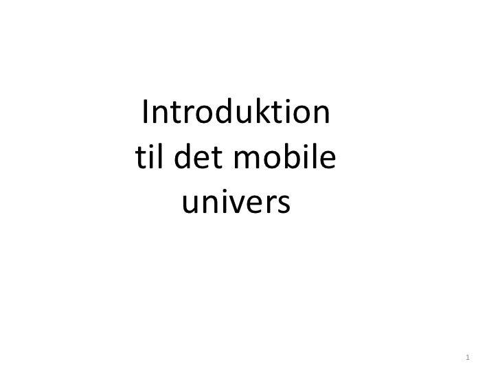 Introduktion til det mobile univers<br />1<br />