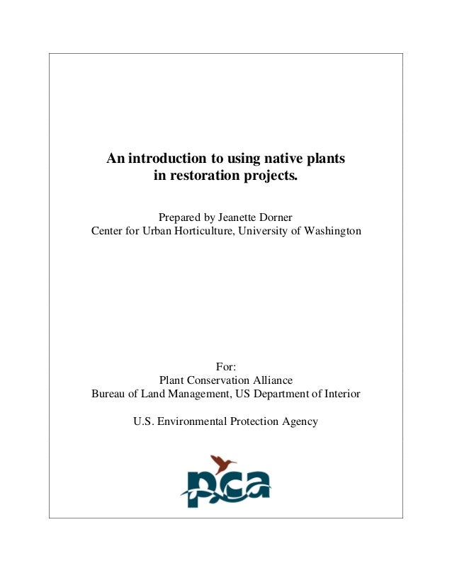 An introduction to using native plants          in restoration projects.              Prepared by Jeanette DornerCenter fo...