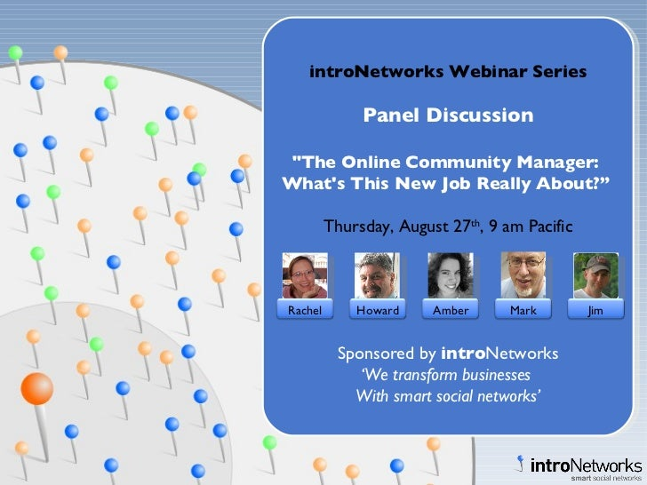 "introNetworks Webinar Series Panel Discussion ""The Online Community Manager:  What's This New Job Really About?""  Thu..."