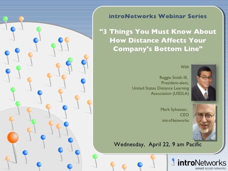 "introNetworks Webinar Series ""3 Things You Must Know About How Distance Affects Your Company's Bottom Line"" Wedn..."