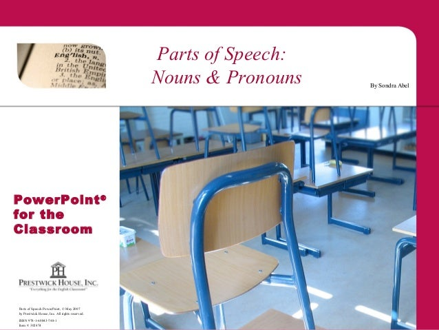 Parts of Speech PowerPoint, © May 2007by Prestwick House, Inc. All rights reserved.ISBN 978-1-60843-748-1Item #: 302474By ...