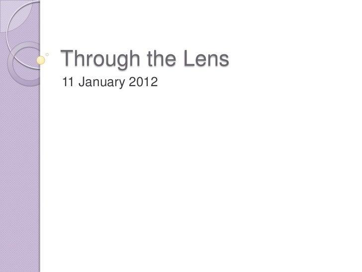 Through the Lens11 January 2012