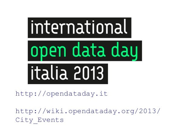 http://opendataday.ithttp://wiki.opendataday.org/2013/City_Events